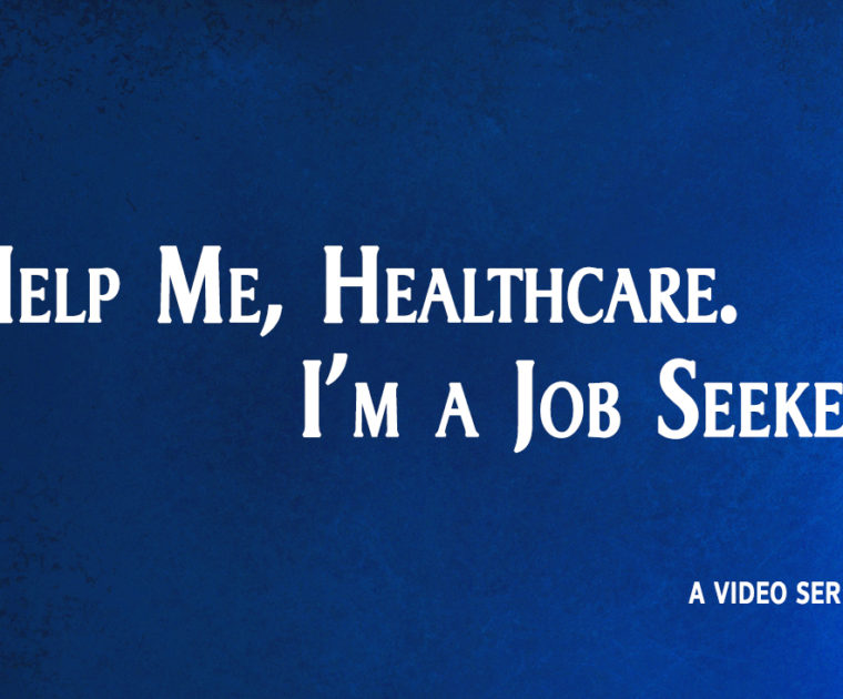 Help me, Healthcare. I'm a job seekers